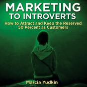 Marketing to Introverts by  Marcia Yudkin audiobook