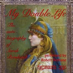 My Double Life by Sarah Bernhardt audiobook