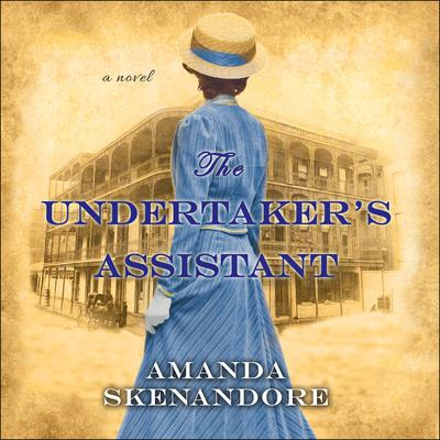 The Undertaker's Assistant by Amanda Skenandore audiobook