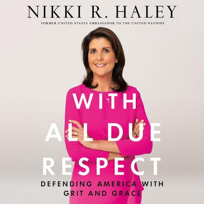 With All Due Respect by Nikki R. Haley audiobook
