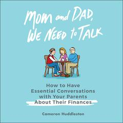 Mom and Dad, We Need to Talk by Cameron Huddleston audiobook