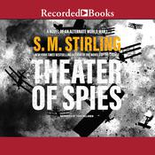 Theater of Spies by  S. M. Stirling audiobook