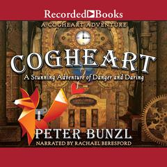 Cogheart by Peter Bunzl audiobook