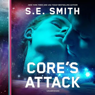 Core's Attack by S.E. Smith audiobook