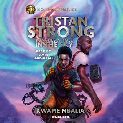 Tristan Strong Punches a Hole in the Sky by Kwame Mbalia audiobook