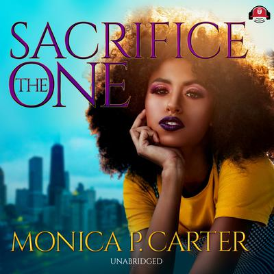Sacrifice the One by Monica P. Carter audiobook