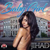 Baby Girl by  Jihad audiobook