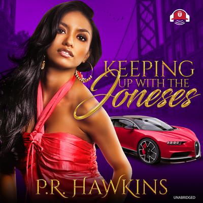 Keeping Up with the Joneses by P. R. Hawkins audiobook