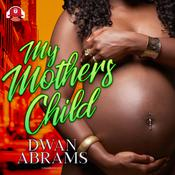 My Mother's Child by  Dwan Abrams audiobook