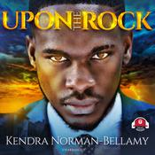 Upon This Rock by  Kendra Norman-Bellamy audiobook