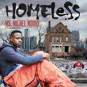 Homeless by  Ms. Michel Moore audiobook