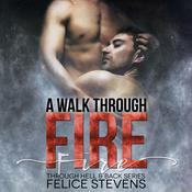 A Walk Through Fire by  Felice Stevens audiobook