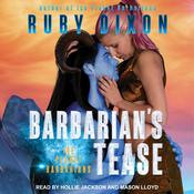 Barbarian's Tease by  Ruby Dixon audiobook