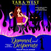 Damned and Desperate by  Tara West audiobook