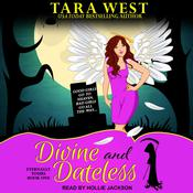 Divine and Dateless by  Tara West audiobook