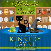 Magical Blend by  Kennedy Layne audiobook