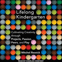 Lifelong Kindergarten by Mitchel Resnick audiobook
