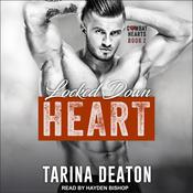 Locked-Down Heart by  Tarina Deaton audiobook