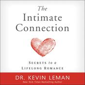 The Intimate Connection by  Dr. Kevin Leman audiobook