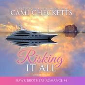 Risking It All by  Cami Checketts audiobook
