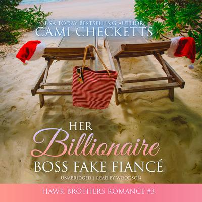 Her Billionaire Boss Fake Fiancé by Cami Checketts audiobook