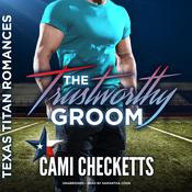 The Trustworthy Groom by  Cami Checketts audiobook