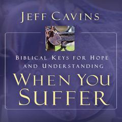 When You Suffer by Jeff Cavins audiobook