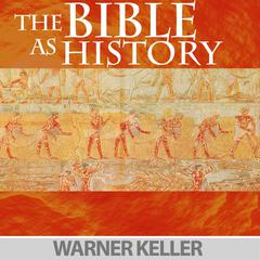 The Bible as History by Warner Keller audiobook