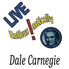 Live Enthusiastically - Dale Carnegie by Dale Carnegie audiobook