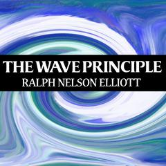 The Wave Principle by Ralph Nelson Elliott audiobook