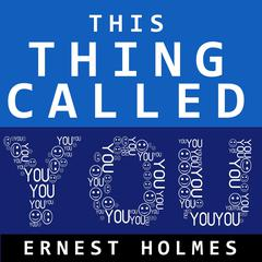 This Thing Called You by Ernest Holmes audiobook