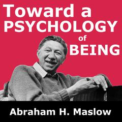 Toward a Psychology of Being by Abraham H. Maslow audiobook