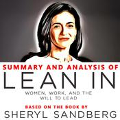 Summary and Analysis of Lean In: Women, Work, and the Will to Lead by  Sheryl Sandberg audiobook