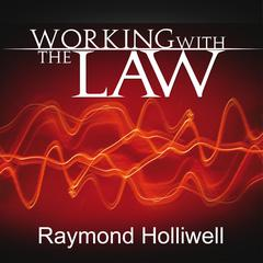 Working with the Law by Raymond Holliwell audiobook