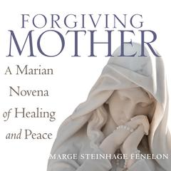 Forgiving Mother by Marge Steinhage Fenelon audiobook
