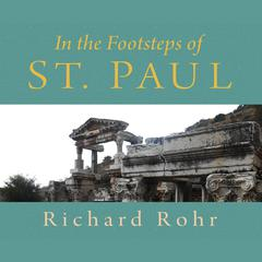 In the Footsteps of St. Paul by Richard Rohr audiobook