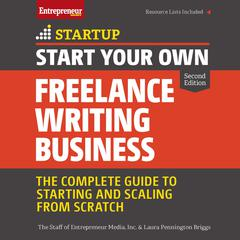 Start Your Own Freelance Writing Business by The Staff of Entrepreneur Media, Inc. audiobook