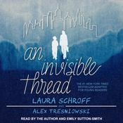 An Invisible Thread by  Alex Tresniowski audiobook