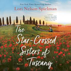 The Star-Crossed Sisters of Tuscany by Lori Nelson Spielman audiobook