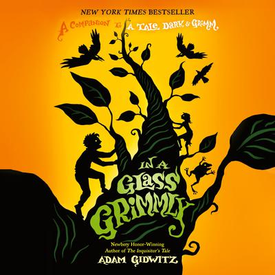 In a Glass Grimmly by Adam Gidwitz audiobook