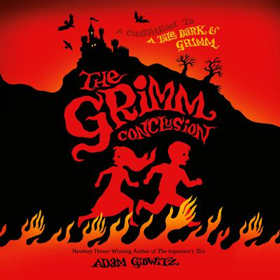 The Grimm Conclusion by Adam Gidwitz audiobook