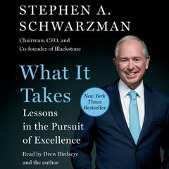 What It Takes by Stephen A. Schwarzman audiobook