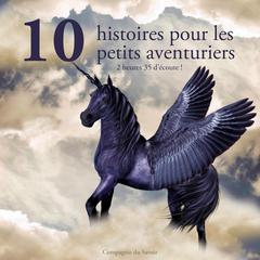 10 histoires pour les petits aventuriers by Brothers Grimm audiobook