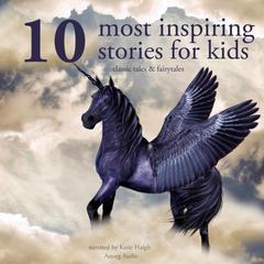 10 Most Inspiring Stories For Kids by Multiple Authors audiobook