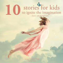 10 Stories For Kids to Ignite Their Imagination by Multiple Authors audiobook