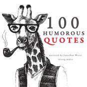 100 Humorous Quotes by  Multiple Authors audiobook