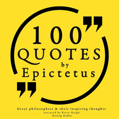 100 Quotes by Epictetus by Epictetus  audiobook
