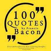 100 Quotes by Francis Bacon by  Sir Francis Bacon audiobook