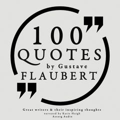 100 Quotes by Gustave Flaubert by Gustave Flaubert audiobook