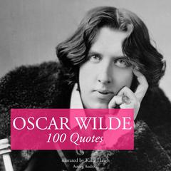 100 Quotes by Oscar Wilde by Oscar Wilde audiobook